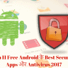 Top 11 Free Android के Best Security Apps और Antivirus 2017